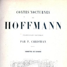 Libros antiguos: HOFFMANN. CONTES NOCTURNES. PARÍS, S.F. (C. 1910 ?). FRANCÉS.. Lote 33121544