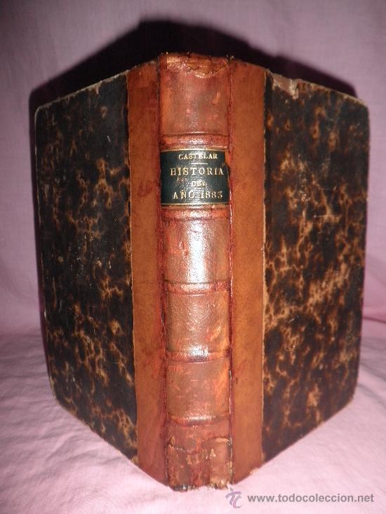HISTORIA DEL AÑO 1883 - EMILIO CASTELAR - AÑO 1884 - EN PIEL. (Libros Antiguos, Raros y Curiosos - Historia - Otros)