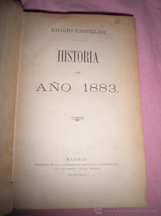 Libros antiguos: HISTORIA DEL AÑO 1883 - EMILIO CASTELAR - AÑO 1884 - EN PIEL. - Foto 2 - 33134229