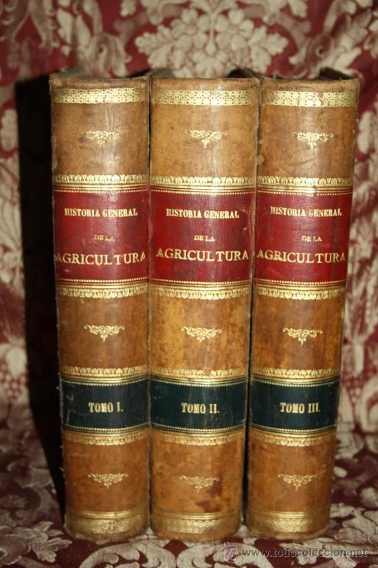 1355- 'HISTORIA GENERAL DE LA AGRICULTURA' ESTUDIO TEÓRICO Y PRÁCTICO 3 TOMOS 18?? EDITOR JAIME SEIX (Libros Antiguos, Raros y Curiosos - Ciencias, Manuales y Oficios - Otros)