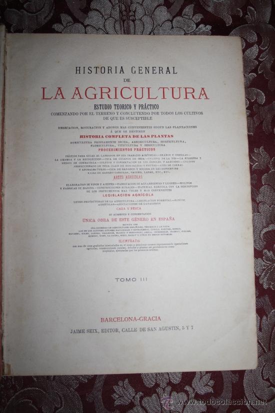 Libros antiguos: 1355- 'HISTORIA GENERAL DE LA AGRICULTURA' ESTUDIO TEÓRICO Y PRÁCTICO 3 TOMOS 18?? EDITOR JAIME SEIX - Foto 12 - 33155661