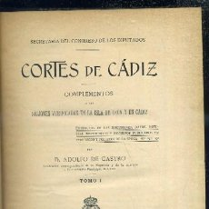 Libros antiguos: CORTES DE CADIZ. COMPLEMENTOS DE LAS SESIONES ( 2 TOMOS ) A-CA-1622. Lote 33168617