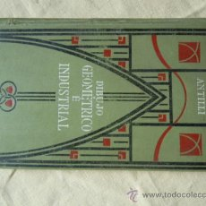 Libros antiguos: DIBUJO GEOMETRICO E INDUSTRIAL DE A. ANTILLI. 1923. Lote 33174660