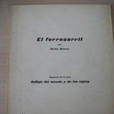 Libri antichi: ANTIGUO Y RARO LIBRO DE TRENES, EL FERROCARRIL,PARTE DE LA OBRA, REFLEJO DEL MUNDO Y DE LOS SIGLOS.. Lote 41086906
