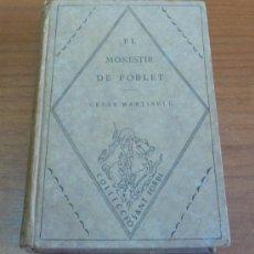 EL MONESTIR DE POBLET. MARTINELL, CESAR. ED. BARCINO. 1927. ILUSTRADO.