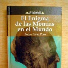 Libros antiguos: EL ENIGMA DE LAS MOMIAS EN EL MUNDO.. Lote 33266860