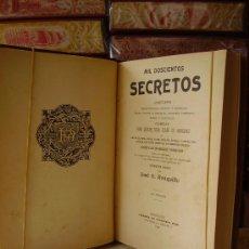 Libros antiguos - MIL DOSCIENTOS SECRETOS . Contiene procedimientos, recetas y remedios útiles, nuevos y privados, ... - 33292395