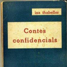 Libros antiguos: IXA THABELLOR : CONTES CONFIDENCIALS (1934) IL.LUSTRACIONS D'ALLOZA -1ª EDICIÓ. Lote 33336105