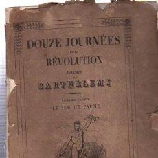 Libros antiguos: DOUZE JOURNÉES DE LA REVOLUTION POEMES PAR BARTHÉLEMY, PREMIERE JOURNÉE LE JEU DE PAUME, PARIS. Lote 33342702