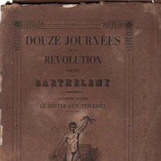 Libros antiguos: DOUZE JOURNÉES DE LA REVOLUTION POEMES, BARTHÉLEMY,QUATRIEME JOURNÉE LE PEUPLE AUX TUILERIES, PARIS. Lote 33342734