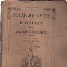 Libros antiguos: DOUZE JOURNÉES DE LA REVOLUTION POEMES, BARTHÉLEMY,CINQUIEME JOURNÉE LE PEUPLE ROI, PARIS. Lote 33342782