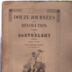 Libros antiguos: DOUZE JOURNÉES DE LA REVOLUTION POEMES, BARTHÉLEMY,SIXIIEME JOURNÉE LES MASSACRES, PARIS. Lote 33342816