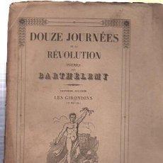 Libros antiguos: DOUZE JOURNÉES DE LA REVOLUTION POEMES, BARTHÉLEMY,HUITIEME JOURNÉE LES GIRONDINIS, PARIS. Lote 33342884