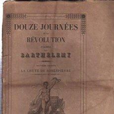 Libros antiguos: DOUZE JOURNÉES DE LA REVOLUTION POEMES, BARTHÉLEMY,NEUVIEME JOURNÉE LA CHUTE DE ROBESPIERRE, PARIS. Lote 33342901