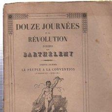 Libros antiguos: DOUZE JOURNÉES DE LA REVOLUTION POEMES, BARTHÉLEMY,DIXIIEME JOURNÉE LE PEUPLE A LA CONVENTION, PARIS. Lote 33342921