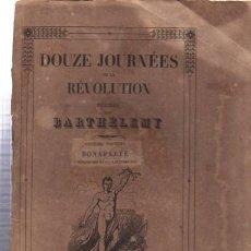 Libros antiguos: DOUZE JOURNÉES DE LA REVOLUTION POEMES, BARTHÉLEMY,ONZIEME JOURNÉE BONAPARTE, PARIS. Lote 33342943