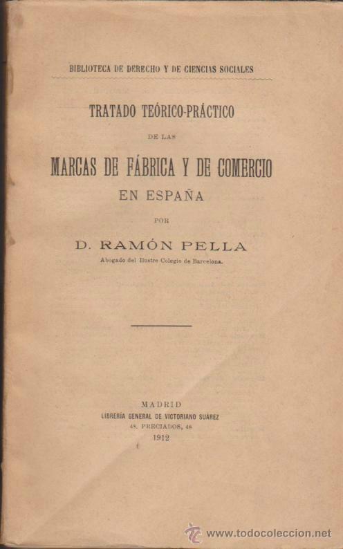 TRATADO TEÓRICO PRÁCTICO DE LAS MARCAS DE FÁBRICA Y DE COMERCIO EN ESPAÑA. 1912. (Libros Antiguos, Raros y Curiosos - Ciencias, Manuales y Oficios - Otros)