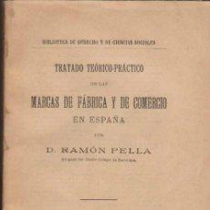 Libros antiguos: TRATADO TEÓRICO PRÁCTICO DE LAS MARCAS DE FÁBRICA Y DE COMERCIO EN ESPAÑA. 1912.. Lote 33370992