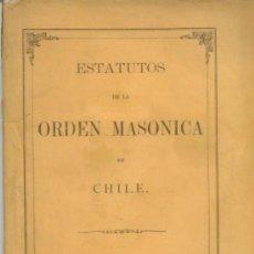 Alte Bücher - Estatutos de la orden masonica en chile. Valparaiso. 1873. Libro antiguo. masoneria. - 139685006