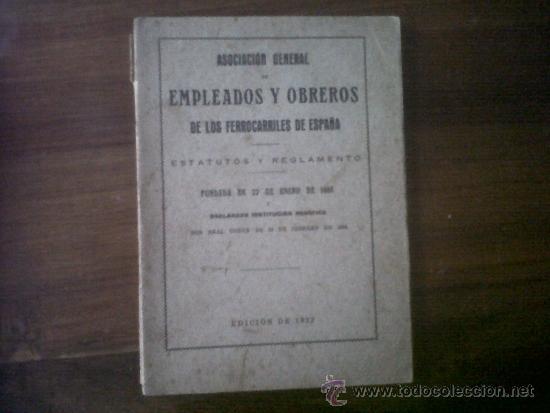 ASOCIACION...DE EMPLEADOS Y OBREROS DE LOS FERROCARRILES DE ESPAÑA. 1922. ESTATUTOS Y REGLAMENTO (Libros Antiguos, Raros y Curiosos - Ciencias, Manuales y Oficios - Otros)