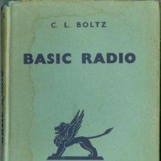 Libros antiguos: BASIC RADIO - C. L. BOLTZ (PRIMERA EDICIÓN 1943, TAPA DURA CON SOBRECUBIERTA, TELA EDITORIAL). Lote 33832538