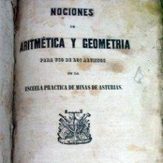 Libros antiguos: NOCIONES DE ARITMETRICA Y GEOMETRIA. ESCUELA DE MINAS DE ASTURIAS. OVIEDO. 1858. MINERIA . Lote 33497873