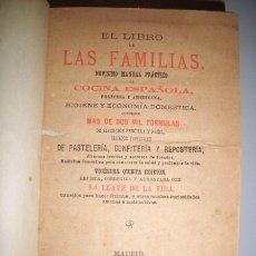 Libros antiguos: EL LIBRO DE LAS FAMILIAS : NOVÍSIMO MANUAL PRÁCTICO DE COCINA ESPAÑOLA.... Lote 33527705