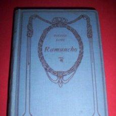 Libros antiguos: LOTI, PIERRE - RAMUNCHO. Lote 33529769