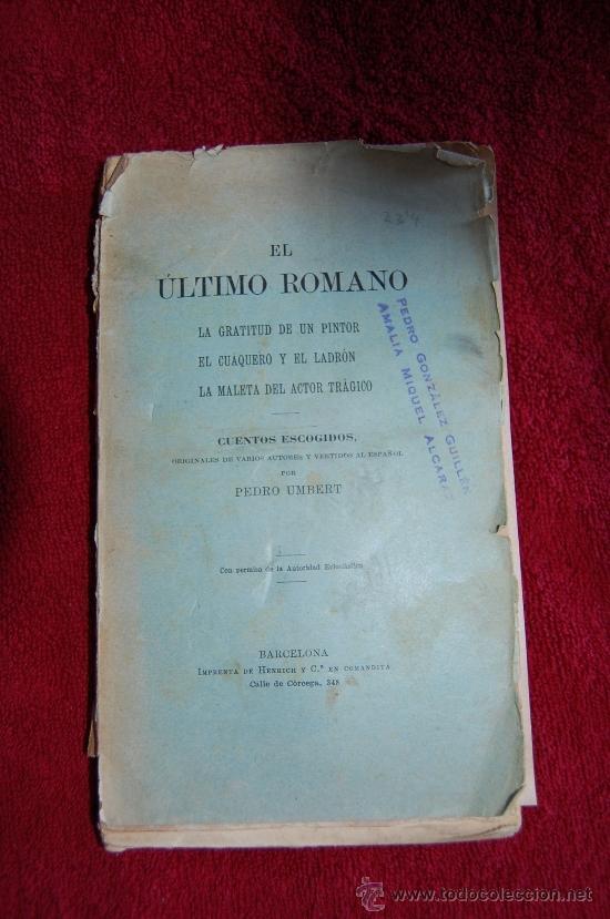 EL ÚLTIMO ROMANO/ LA GRATITUD DE UN PINTOR/ EL CUÁQUERO Y EL LADRÓN/ LA MALETA DEL ACTOR TRÁGIC. (Libros antiguos (hasta 1936), raros y curiosos - Literatura - Narrativa - Otros)