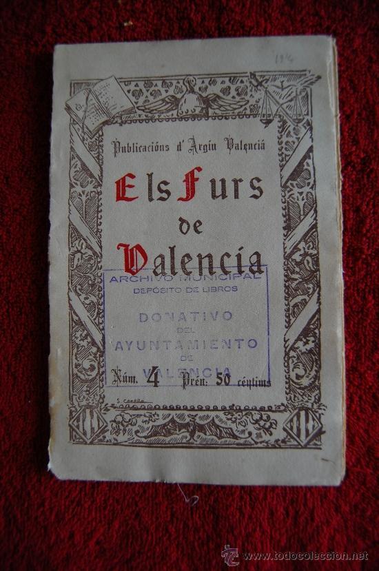 ENERO 1931. ELS FURS DE VALENCIA Nº 4. PUBLICACIONS D´ARGIU VALENCIA. REVISTA HISTORICA QUINCENAL (Libros Antiguos, Raros y Curiosos - Historia - Otros)
