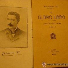 Libros antiguos: EL ULTIMO LIBRO RICARDO GIL MURCIA 1909 CON DEDICADO POR LA HERMANA TERESA GIL EN RECUERDO.. Lote 31933578