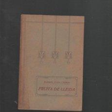 Alte Bücher - fruita de lleida aplec de trevalls d'en manuel gaya i tomas lleida 1913 arts grafiques sol i benet - 33608513