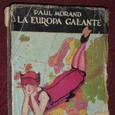 Libros antiguos: LA EUROPA GALANTE POR PAUL MORAND DE ED. SIGLO XX EN MADRID 1926. Lote 33651859