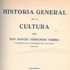 Libros antiguos: MANUEL FERRANDIS TORRES. HISTORIA GENERAL DE LA CULTURA. 2 VOLS. VALLADOLID, 1934. Lote 33659461