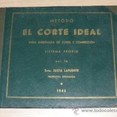 Libros antiguos: ANTIGUO LIBRO EL CORTE IDEAL, POR JUSTA LAFUENTE, AÑO 1945, 63 PAG. LLENA DE PATRONES, MIDE 27 X 21. Lote 50294488
