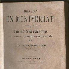 Libros antiguos: TRES DÍAS EN MONTSERRAT - GUÍA HISTÓRICO-DESCRIPTIVA - AÑO 1863. Lote 33697122