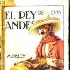 Libros antiguos: M. DELLY : EL REY DE LOS ANDES (SUBIRANA, 1932). Lote 33736417