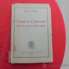 Libros antiguos: LIBRO TRATADO DE LA EDUCACION HOJAS EDUCADORAS Y COEDUCADORAS ANDRES MANJON 1920 L312/46. Lote 33746917