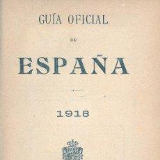 Libros antiguos: ESPAÑA, GUÍA OFICIAL DE 1918. MADRID, 1918.. Lote 13517585