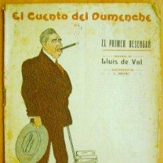 Libros antiguos: COLECCIÓN EL CUENTO DE DUMENCHE Nº 107- 16 DE CHINER 1916- EL PRIMER DESENGAÑ – LLUIS DE VAL. Lote 33783886