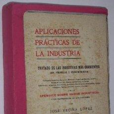 Libros antiguos: APLICACIONES PRÁCTICAS DE LA INDUSTRIA POR JOSÉ VECINA LÓPEZ, LIB. FELIU Y SUSANNA EN BARCELONA 1909. Lote 33786227