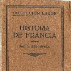 Libros antiguos: HISTORIA DE FRANCIA / R. STERNFELD - 1926. Lote 33814625