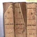 Libros antiguos: LE LIVRE NOIR, DELAVAU ET FRANCGHET,REPERTOIRE ALPHABÉTIQUE,POLICE POLITIQUE,ANNÉE,3TMS,PARÍS 1829. Lote 33815126