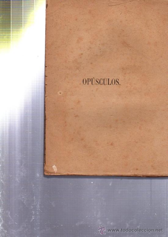 Libros antiguos: COLECCIÓN DE OPÚSCULOS, FRANCISCO MATEOS GAGO, 5 TOMOS, SEVILLA 1873- 1881, IMP.IZQUIERDO Y SOBRINO - Foto 3 - 33801675