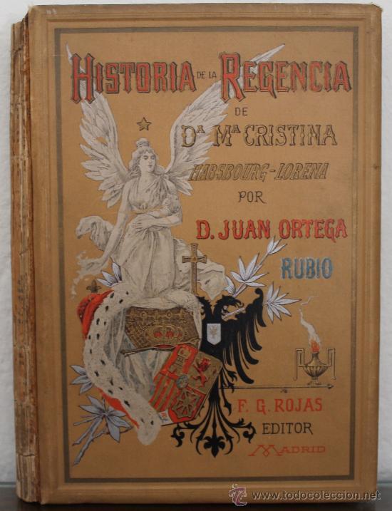 HISTORIA DE LA REGENCIA DE Dª Mª CRSTINA HABSBOURG-LORENA - F. G. ROJAS EDITOR, MADRID 1906 (Libros Antiguos, Raros y Curiosos - Historia - Otros)