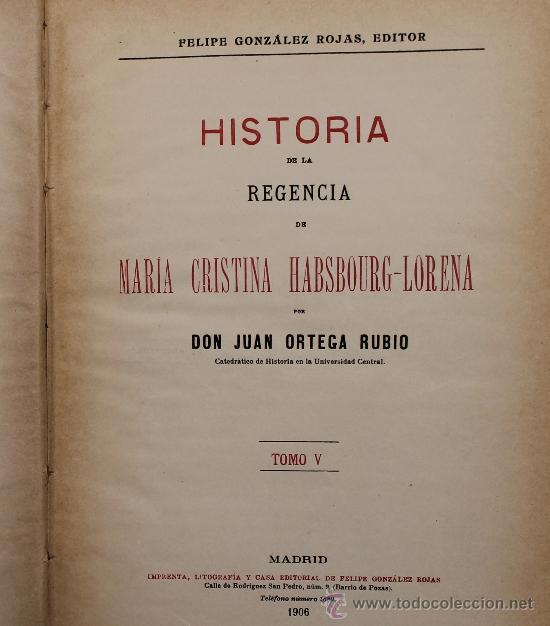 Libros antiguos: HISTORIA DE LA REGENCIA DE Dª Mª CRSTINA HABSBOURG-LORENA - F. G. ROJAS EDITOR, MADRID 1906 - Foto 3 - 33841629