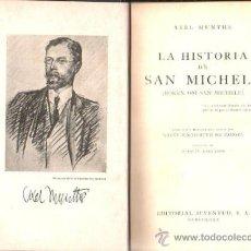 Libros antiguos: LA HISTORIA DE SAN MICHELE POR AXEL MANTHE - 1º EDICION. EDITORIAL JUVENTUD, BARCELONA 1935. Lote 39267791
