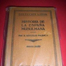 Libros antiguos: GONZÁLEZ PALENCIA, ÁNGEL - HISTORIA DE LA ESPAÑA MUSULMANA. Lote 33982808