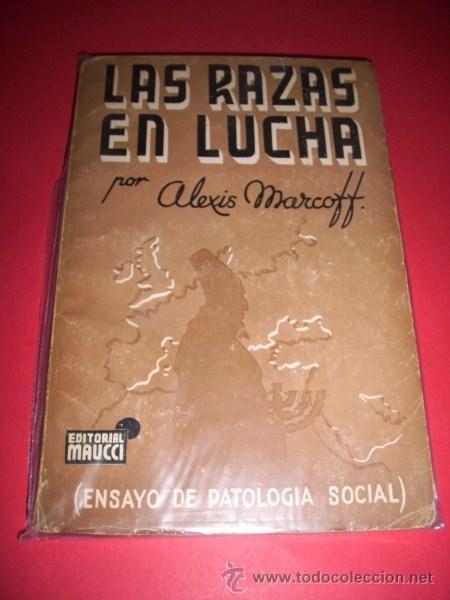 MARCOFF, ALEXIS - LAS RAZAS EN LUCHA : (ENSAYO DE PATOLOGÍA SOCIAL) (Libros Antiguos, Raros y Curiosos - Pensamiento - Otros)