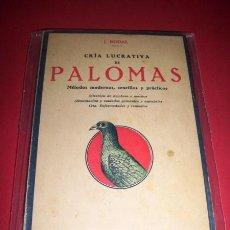 Libros antiguos: RODAS, J. - CRÍA LUCRATIVA DE PALOMAS : MÉTODOS, MODERNOS.... Lote 34038887